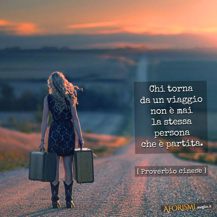 Chi torna da un viaggio non è mai la stessa persona che è partita